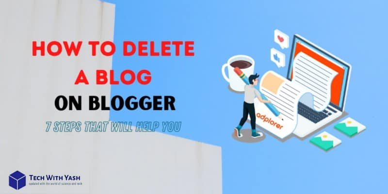 How to delete a blog on blogger in 2021- 7 Steps that will help you